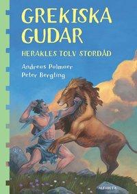 bokomslag Grekiska gudar. Herakles tolv stordåd