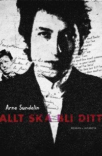 bokomslag Allt ska bli ditt - om Bob Dylan