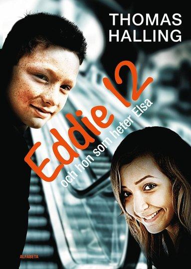 bokomslag Eddie 12 och hon som heter Elsa / Elsa 12 och han som heter Eddie
