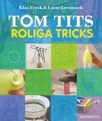 bokomslag Tom Tits roliga tricks
