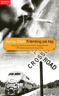 bokomslag Främling på tåg : hur jag, med vissa avbrott, dagdrömde och rökte mig runt
