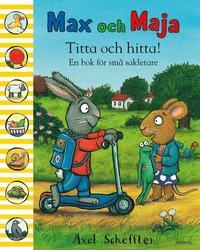 bokomslag Max och Maja : titta och hitta! : en bok för små sakletare