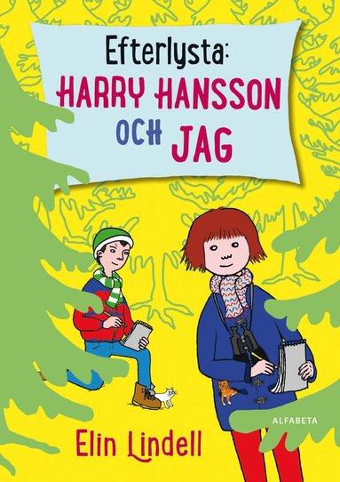 bokomslag Efterlysta: Harry Hansson och jag