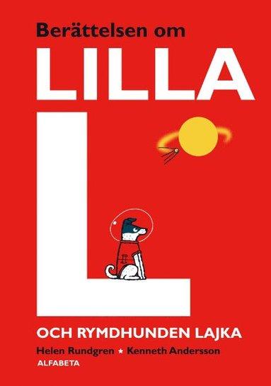 bokomslag Berättelsen om lilla L och rymdhunden Lajka