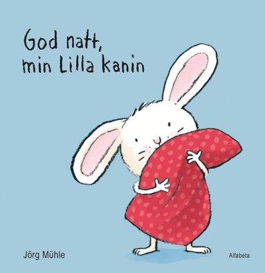 bokomslag God natt, min lilla kanin