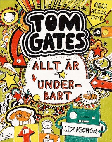 bokomslag Tom Gates. Allt är underbart