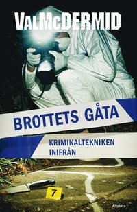 bokomslag Brottets gåta : kriminaltekniken inifrån
