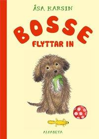bokomslag Bosse flyttar in