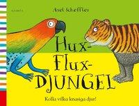 bokomslag Hux-flux-djungel : kolla vilka knasiga djur!