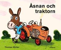 bokomslag Åsnan och traktorn