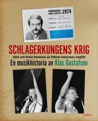 bokomslag Schlagerkungens krig : Abba och Hoola Bandoola på Stikkan Andersons slagfält