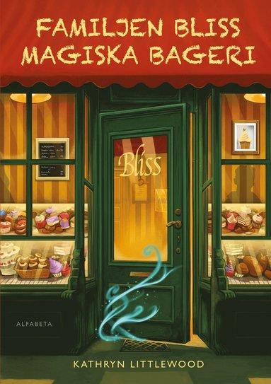 bokomslag Familjen Bliss magiska bageri