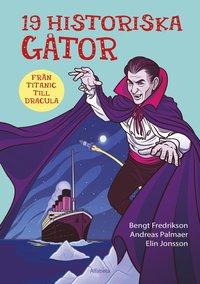 bokomslag 19 historiska gåtor : från Titanic till Dracula