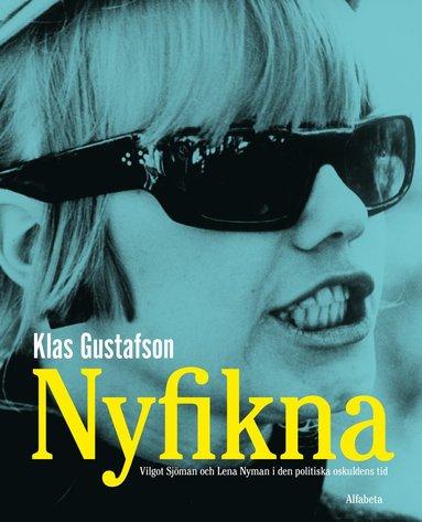 bokomslag Nyfikna : Vilgot Sjöman och Lena Nyman i den politiska oskuldens tid