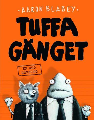 bokomslag Tuffa gänge. En god gärning
