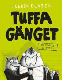 bokomslag Tuffa gänget. En ruggig historia