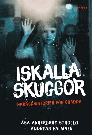 bokomslag Iskalla skuggor : Skräckhistorier för orädda