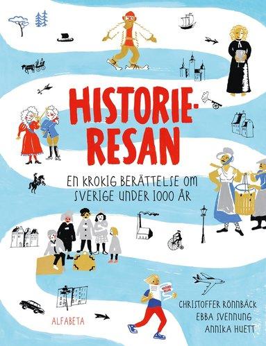 bokomslag Historieresan - En krokig berättelse om Sverige under 1000 år