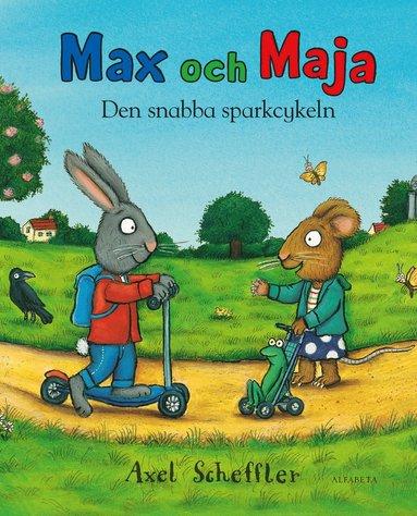 bokomslag Max och Maja. Den snabba sparkcykeln