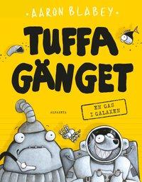 bokomslag Tuffa gänget: En gas i galaxen