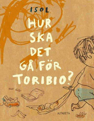 bokomslag Hur ska det gå för Toribio?