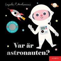 bokomslag Var är astronauten?