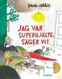 bokomslag Jag var superhjälte, säger vi!