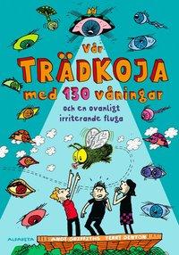 bokomslag Vår trädkoja med 130 våningar och en ovanligt irriterande fluga