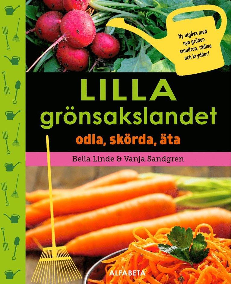 Lilla grönsakslandet : odla, skörda, äta 1