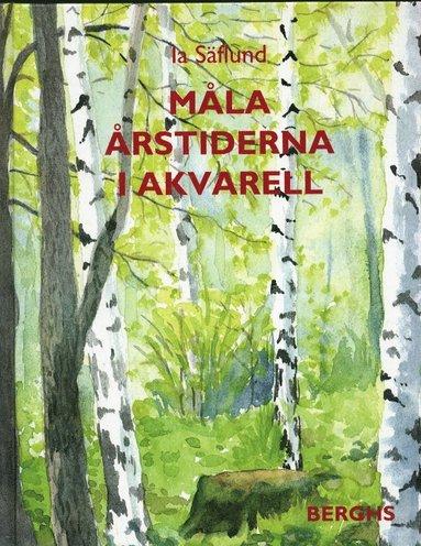 bokomslag Måla årstiderna i akvarell