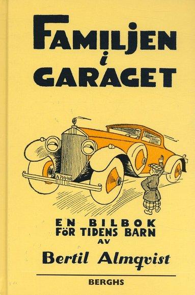 bokomslag Familjen i garaget : en bilbok för tidens barn