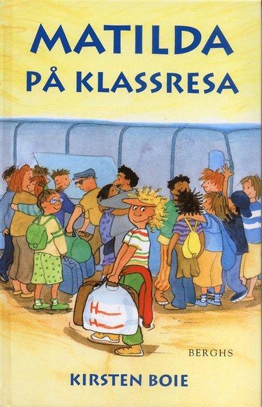 bokomslag Matilda på klassresa