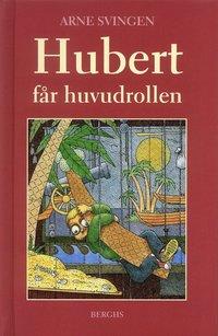 Hubert får huvudrollen