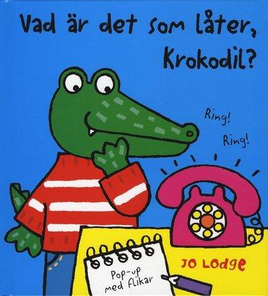 bokomslag Vad är det som låter, Krokodil