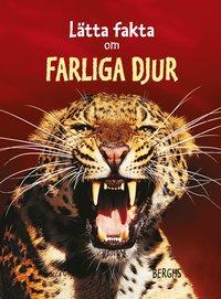 bokomslag Lätta fakta om farliga djur