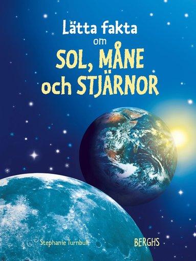 bokomslag Lätta fakta om sol, måne & stjärnor