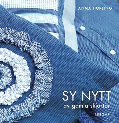 bokomslag Sy nytt av gamla skjortor