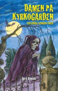 bokomslag Damen på kyrkogården och andra spökhistorier