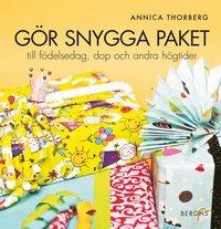 bokomslag Gör snygga paket : till födelsedag, dop och andra högtider