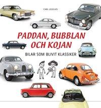 bokomslag Paddan, bubblan & kojan : bilar som blivit klassiker