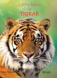 bokomslag Lätta fakta om tigrar