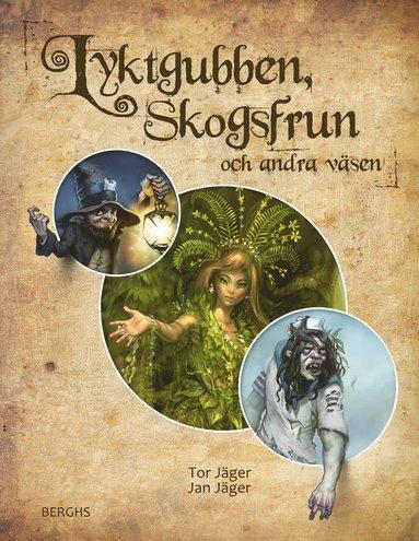 bokomslag Lyktgubben, skogsfrun och andra väsen