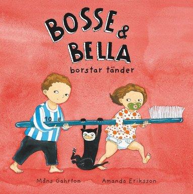 bokomslag Bosse & Bella borstar tänder
