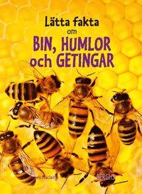 bokomslag Lätta fakta om bin, humlor och getingar
