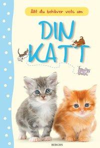 bokomslag Allt du behöver veta om din katt