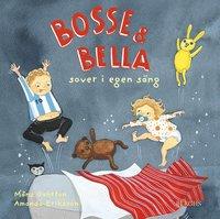 bokomslag Bosse & Bella sover i egen säng
