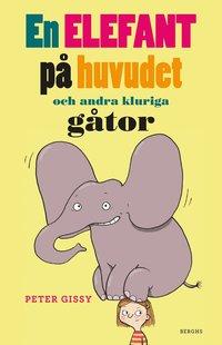 bokomslag En elefant på huvudet och andra kluriga gåtor