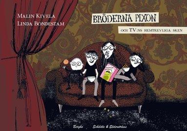 bokomslag Bröderna Pixon och TV:ns hemtrevliga sken