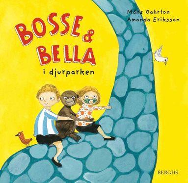 bokomslag Bosse & Bella i djurparken