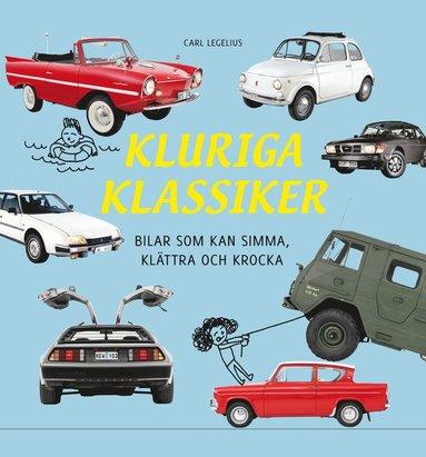 bokomslag Kluriga klassiker : bilar som kan simma, klättra och krocka